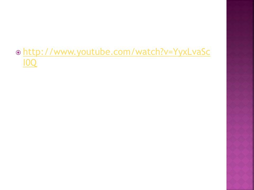 http://www.youtube.com/watch v=YyxLvaSc I0Q http://www.youtube.com/watch v=YyxLvaSc I0Q
