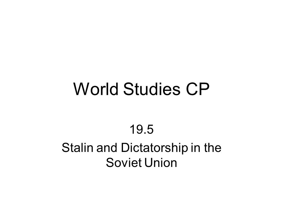 World Studies CP 19.5 Stalin and Dictatorship in the Soviet Union