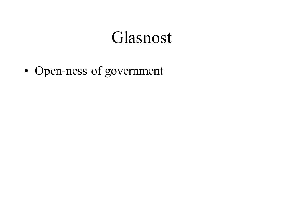 Glasnost Open-ness of government