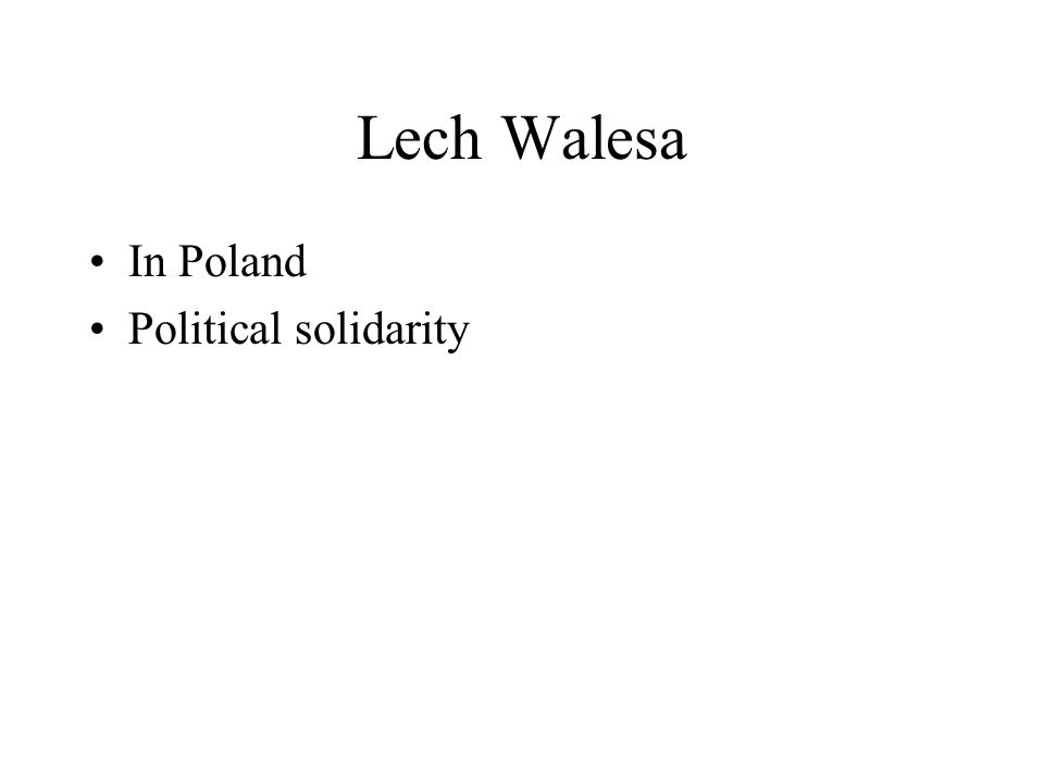Lech Walesa In Poland Political solidarity