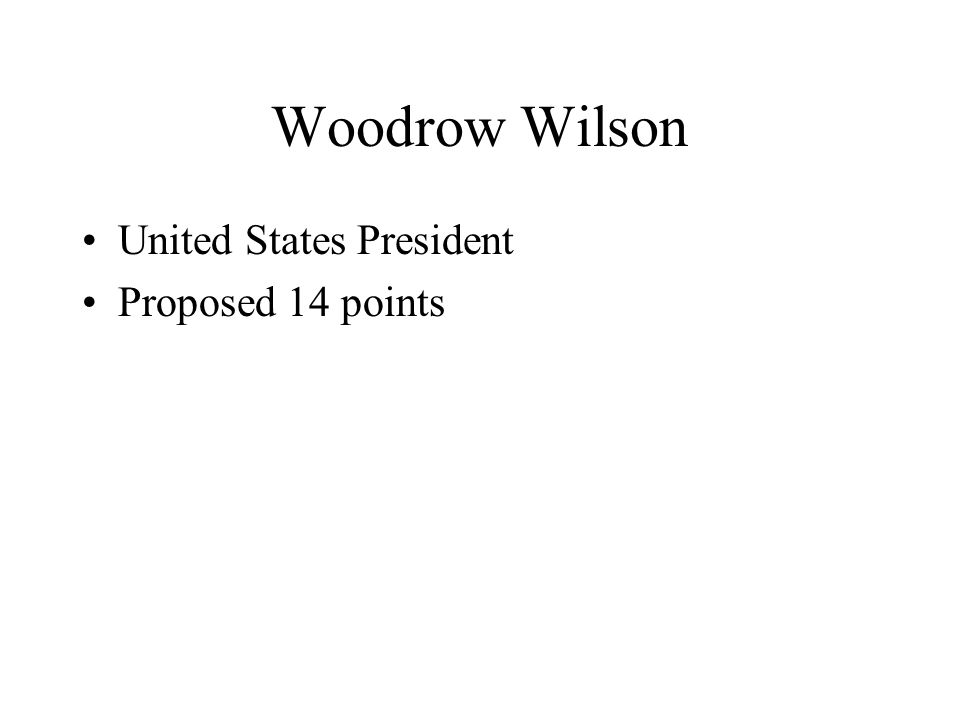 Woodrow Wilson United States President Proposed 14 points