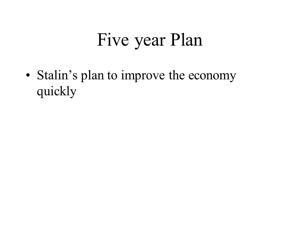 Five year Plan Stalin's plan to improve the economy quickly