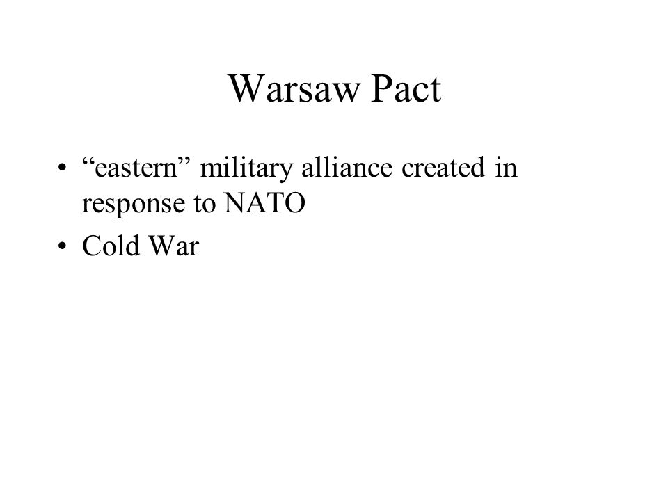 """Warsaw Pact """"eastern"""" military alliance created in response to NATO Cold War"""