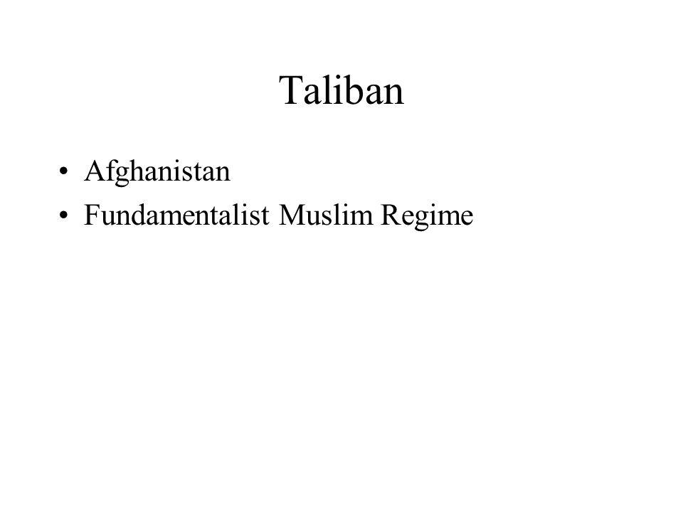 Taliban Afghanistan Fundamentalist Muslim Regime