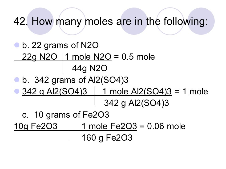 42. How many moles are in the following: b.