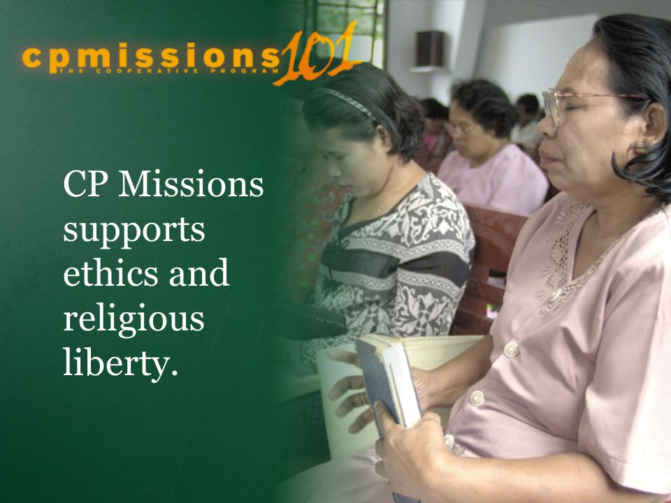 CP Missions supports ethics and religious liberty.