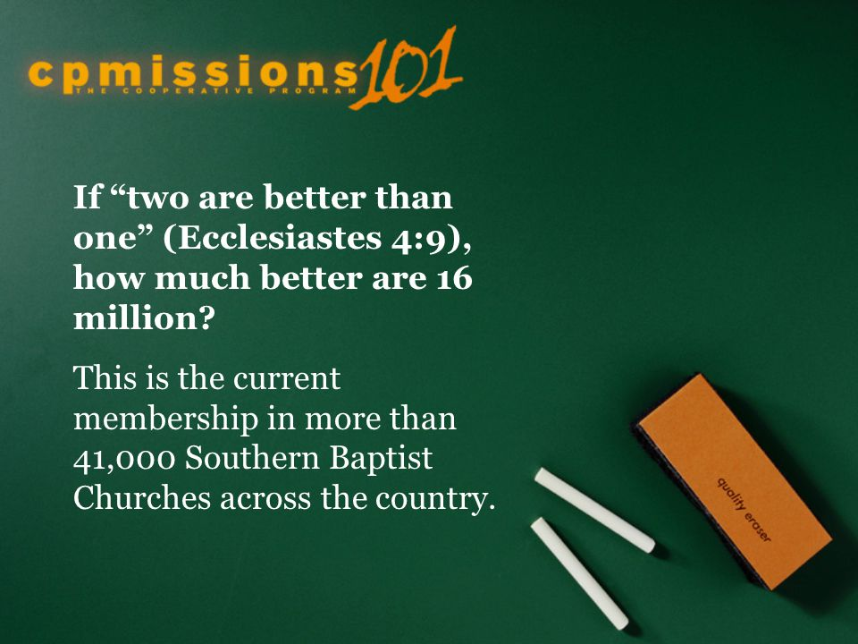 If two are better than one (Ecclesiastes 4:9), how much better are 16 million.