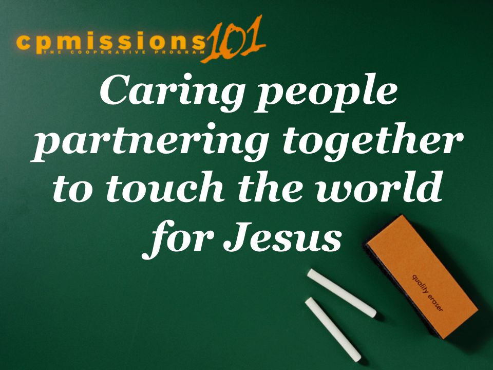 Caring people partnering together to touch the world for Jesus