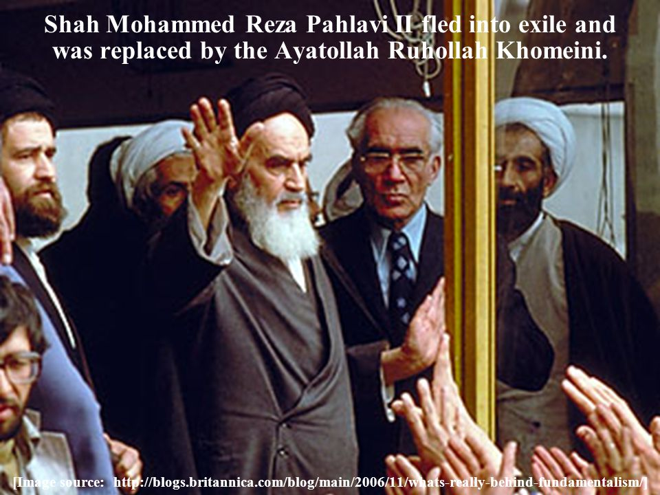 Shah Mohammed Reza Pahlavi II fled into exile and was replaced by the Ayatollah Ruhollah Khomeini. [Image source: http://blogs.britannica.com/blog/mai