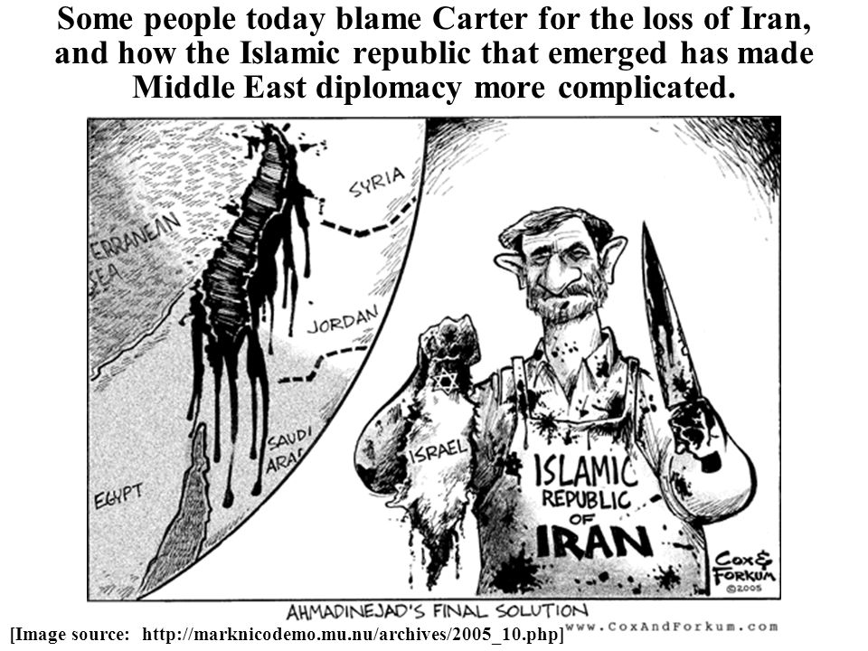 Some people today blame Carter for the loss of Iran, and how the Islamic republic that emerged has made Middle East diplomacy more complicated. [Image