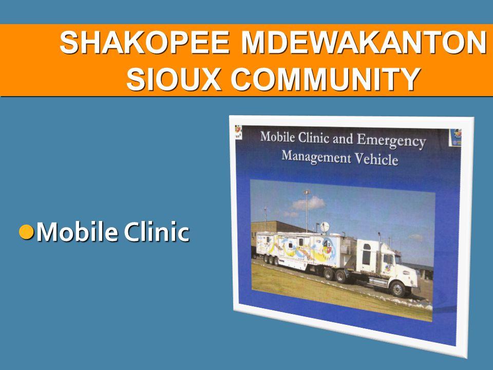 SHAKOPEE MDEWAKANTON SIOUX COMMUNITY Mobile Clinic Mobile Clinic
