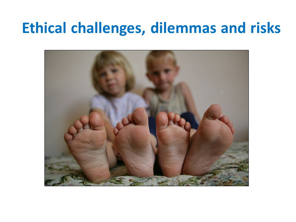 Ethical challenges, dilemmas and risks