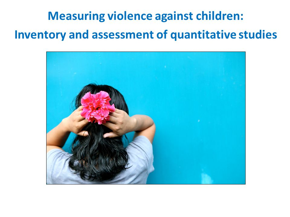 Measuring violence against children: Inventory and assessment of quantitative studies