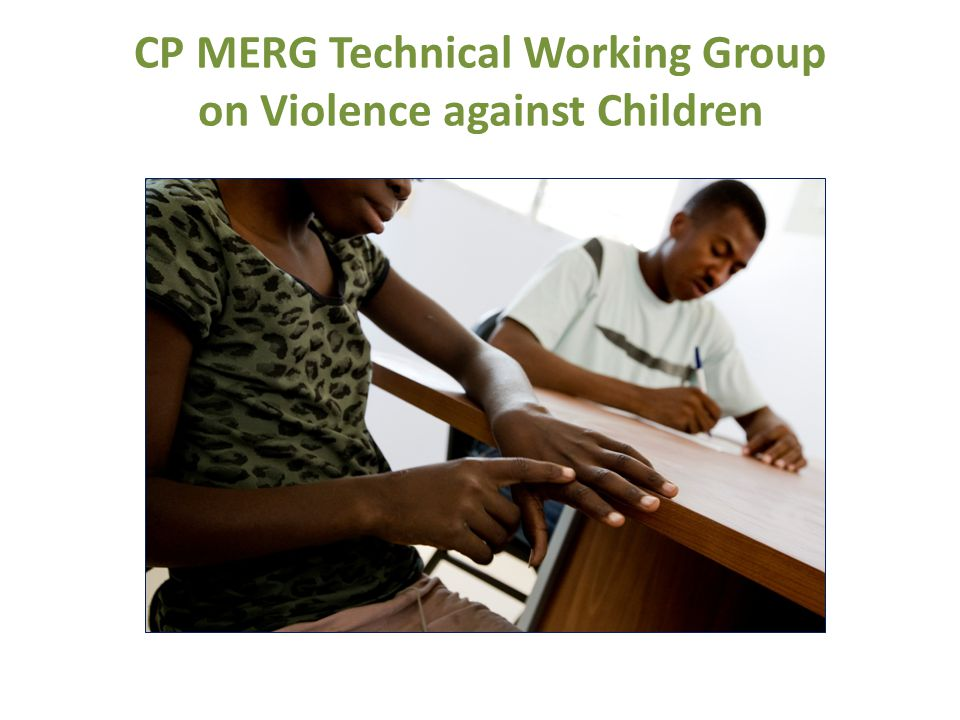 CP MERG Technical Working Group on Violence against Children