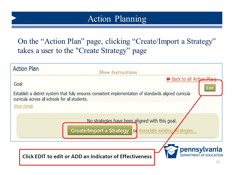 52 On the Action Plan page, clicking Create/Import a Strategy takes a user to the Create Strategy page Action Planning Click EDIT to edit or ADD an Indicator of Effectiveness