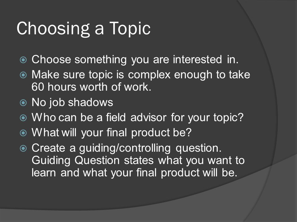 Sample Topics and Guiding Questions Topic: Children's Books Guiding Question: What skills do I need to learn in order to write a children's book for early readers.