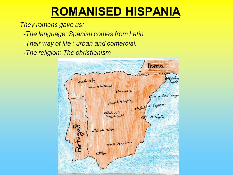 ROMANISED HISPANIA They romans gave us: -The language: Spanish comes from Latin -Their way of life : urban and comercial.