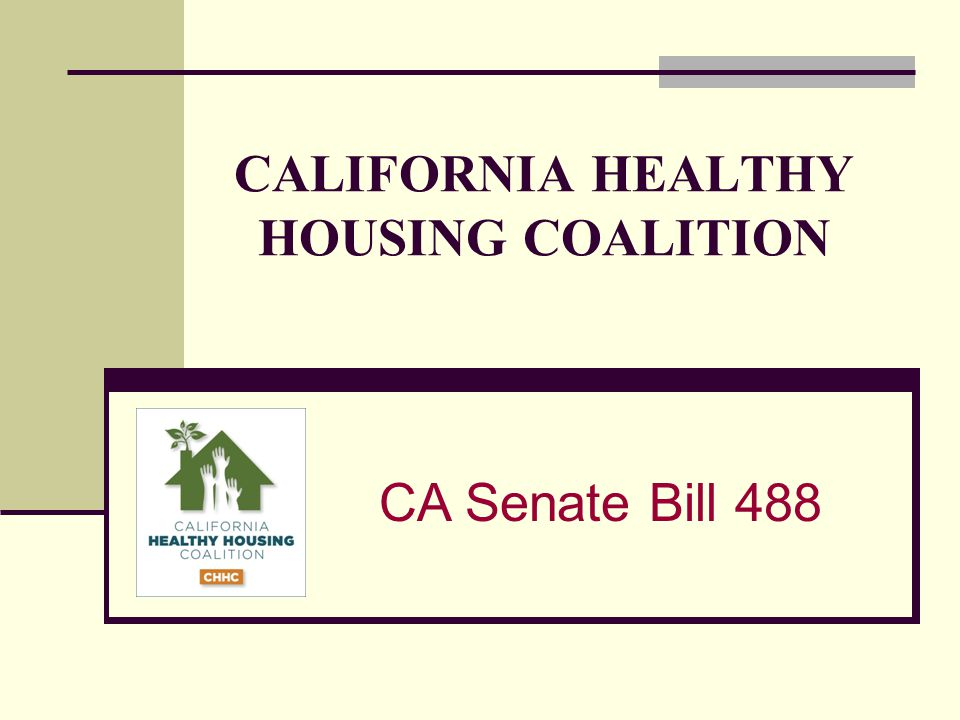 CALIFORNIA HEALTHY HOUSING COALITION CA Senate Bill 488