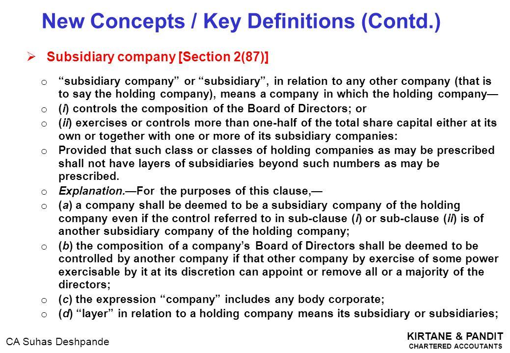 "KIRTANE & PANDIT CHARTERED ACCOUTANTS CA Suhas Deshpande  Subsidiary company [Section 2(87)] o "" subsidiary company"" or ""subsidiary"", in relation to"