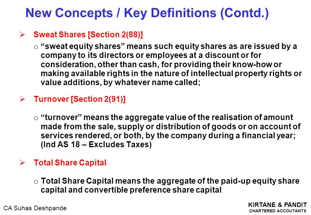 """KIRTANE & PANDIT CHARTERED ACCOUTANTS CA Suhas Deshpande  Sweat Shares [Section 2(88)] o """"sweat equity shares"""" means such equity shares as are issued"""