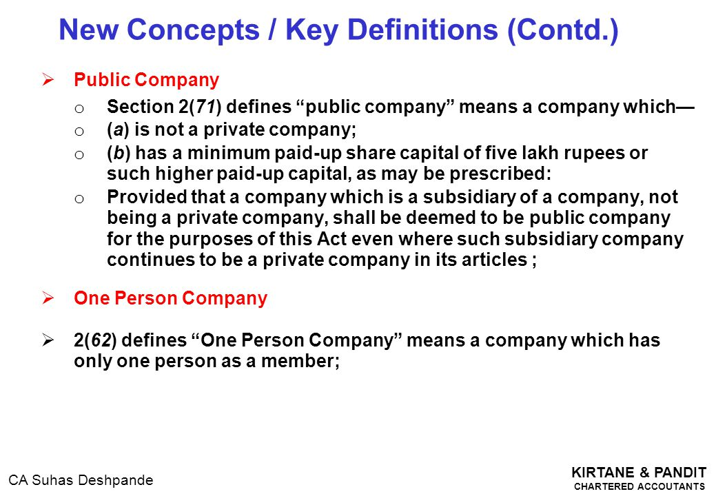 """KIRTANE & PANDIT CHARTERED ACCOUTANTS CA Suhas Deshpande  Public Company o Section 2(71) defines """"public company"""" means a company which— o (a) is not"""