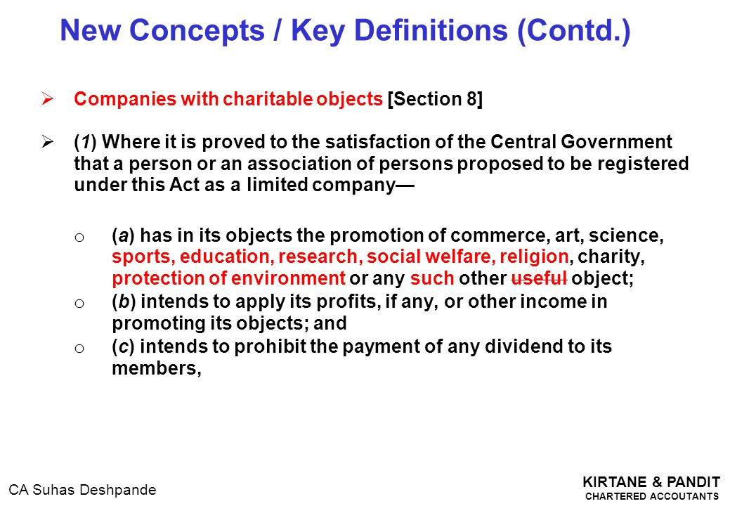 KIRTANE & PANDIT CHARTERED ACCOUTANTS CA Suhas Deshpande  Companies with charitable objects [Section 8]  (1) Where it is proved to the satisfaction