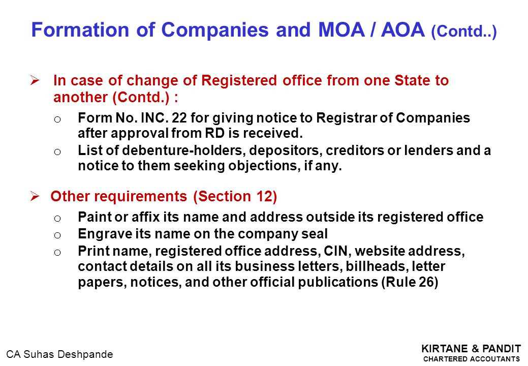 KIRTANE & PANDIT CHARTERED ACCOUTANTS CA Suhas Deshpande  In case of change of Registered office from one State to another (Contd.) : o Form No. INC.