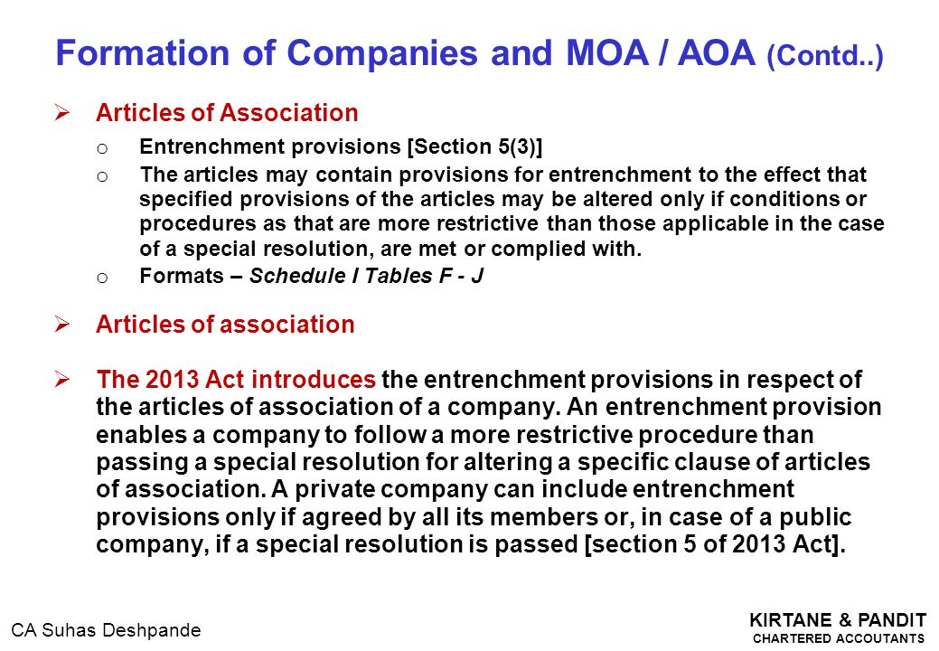 KIRTANE & PANDIT CHARTERED ACCOUTANTS CA Suhas Deshpande  Articles of Association o Entrenchment provisions [Section 5(3)] o The articles may contain