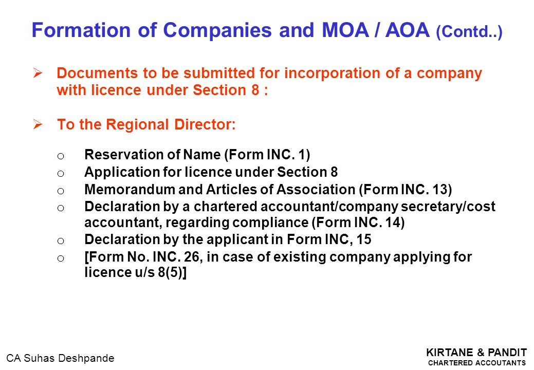 KIRTANE & PANDIT CHARTERED ACCOUTANTS CA Suhas Deshpande  Documents to be submitted for incorporation of a company with licence under Section 8 :  T