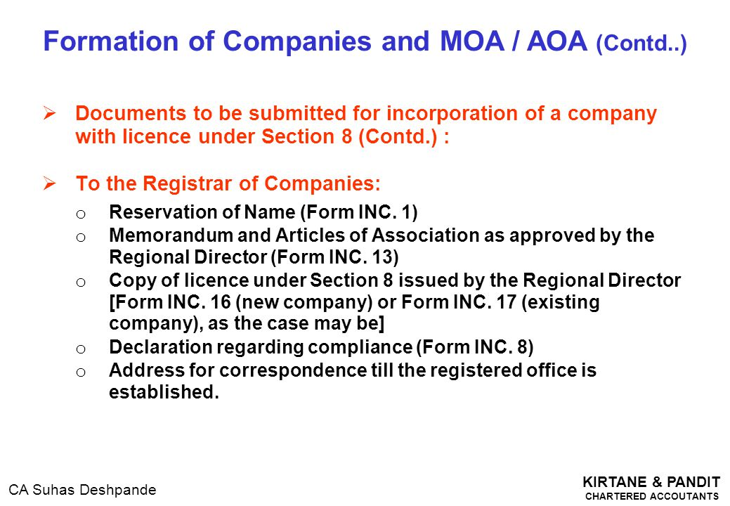 KIRTANE & PANDIT CHARTERED ACCOUTANTS CA Suhas Deshpande  Documents to be submitted for incorporation of a company with licence under Section 8 (Cont