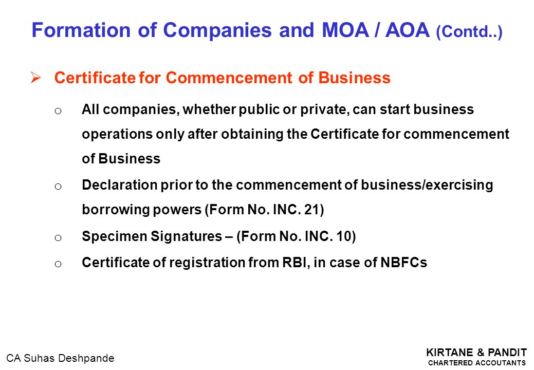 KIRTANE & PANDIT CHARTERED ACCOUTANTS CA Suhas Deshpande  Certificate for Commencement of Business o All companies, whether public or private, can st