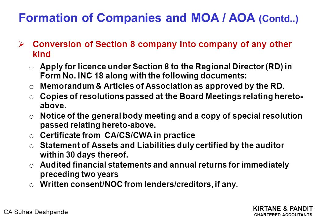 KIRTANE & PANDIT CHARTERED ACCOUTANTS CA Suhas Deshpande  Conversion of Section 8 company into company of any other kind o Apply for licence under Se