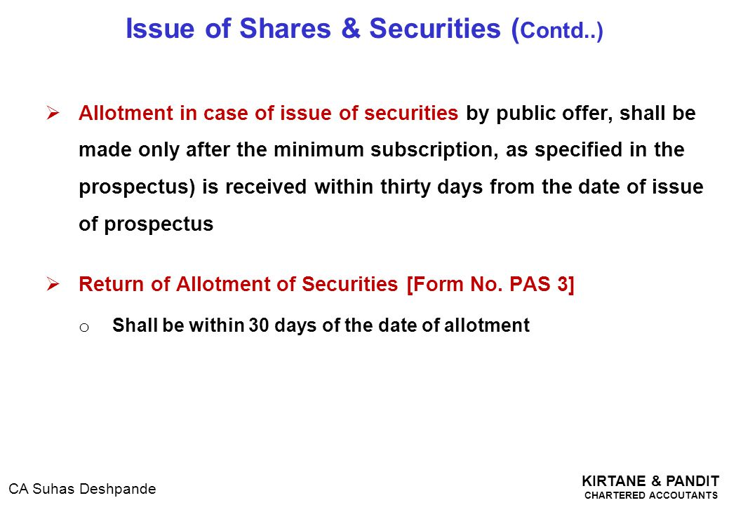 KIRTANE & PANDIT CHARTERED ACCOUTANTS CA Suhas Deshpande  Allotment in case of issue of securities by public offer, shall be made only after the mini