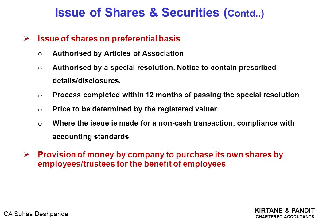 KIRTANE & PANDIT CHARTERED ACCOUTANTS CA Suhas Deshpande  Issue of shares on preferential basis o Authorised by Articles of Association o Authorised
