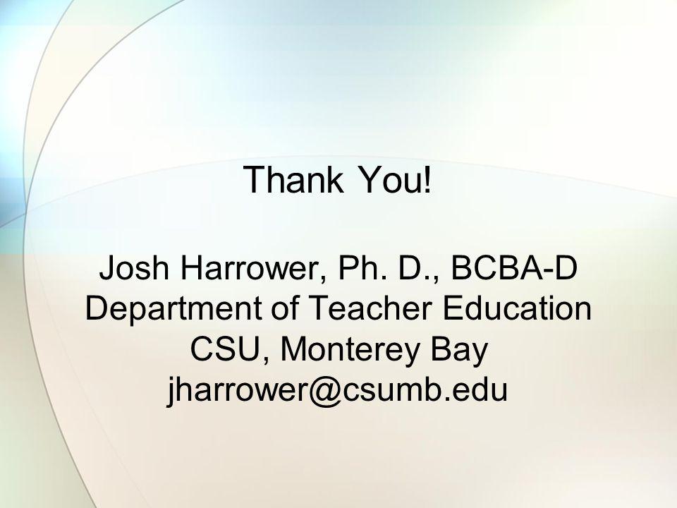 Thank You.Josh Harrower, Ph.