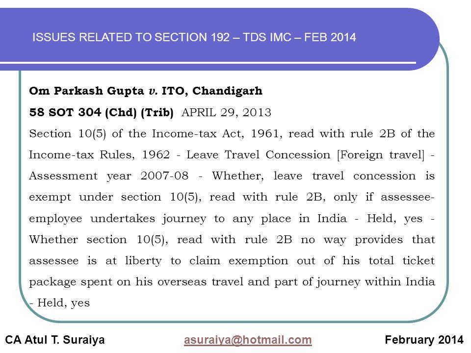 CA Atul T. Suraiya asuraiya@hotmail.com February 2014asuraiya@hotmail.com Om Parkash Gupta v.