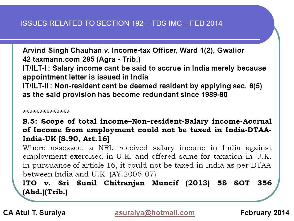 CA Atul T. Suraiya asuraiya@hotmail.com February 2014asuraiya@hotmail.com Arvind Singh Chauhan v.