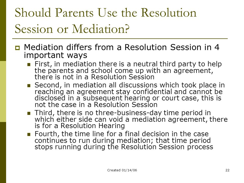 Created 01/14/0622 Should Parents Use the Resolution Session or Mediation.