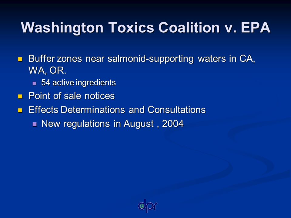 Washington Toxics Coalition v. EPA Buffer zones near salmonid-supporting waters in CA, WA, OR.