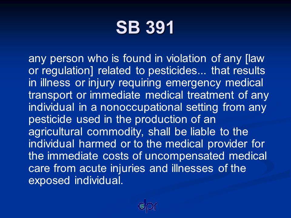 SB 391 any person who is found in violation of any [law or regulation] related to pesticides...