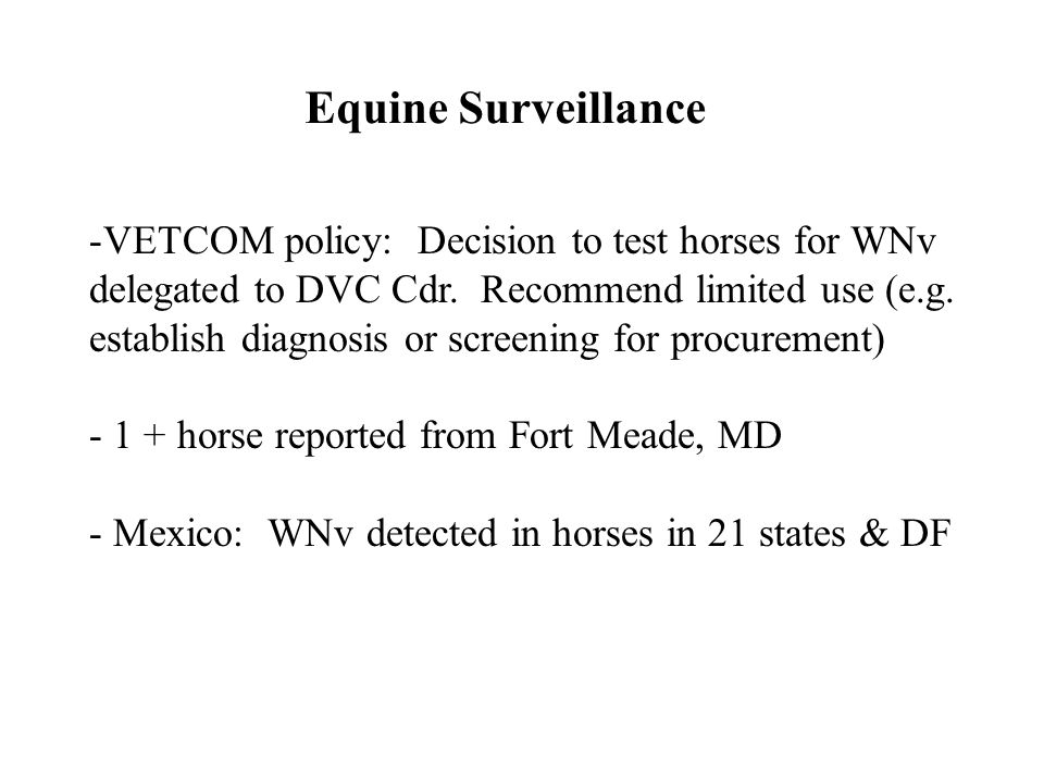 -VETCOM policy: Decision to test horses for WNv delegated to DVC Cdr.