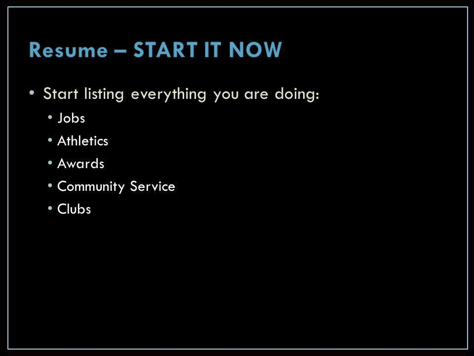 Start listing everything you are doing: Jobs Athletics Awards Community Service Clubs