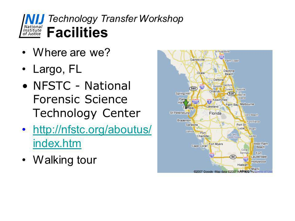 Technology Transfer Workshop Facilities Where are we.