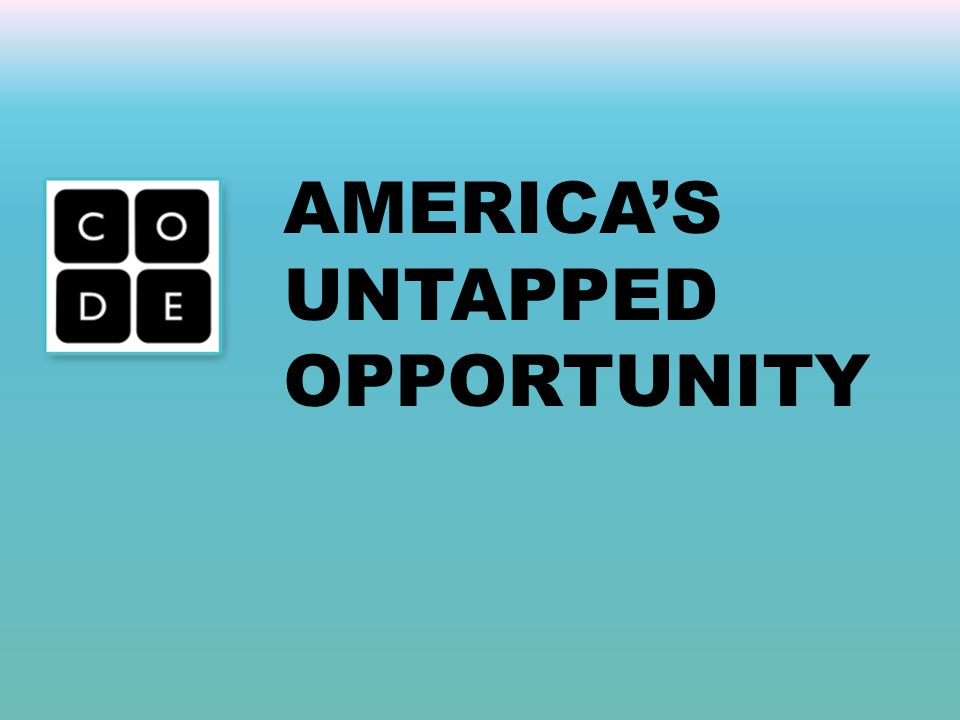 AMERICA'S UNTAPPED OPPORTUNITY