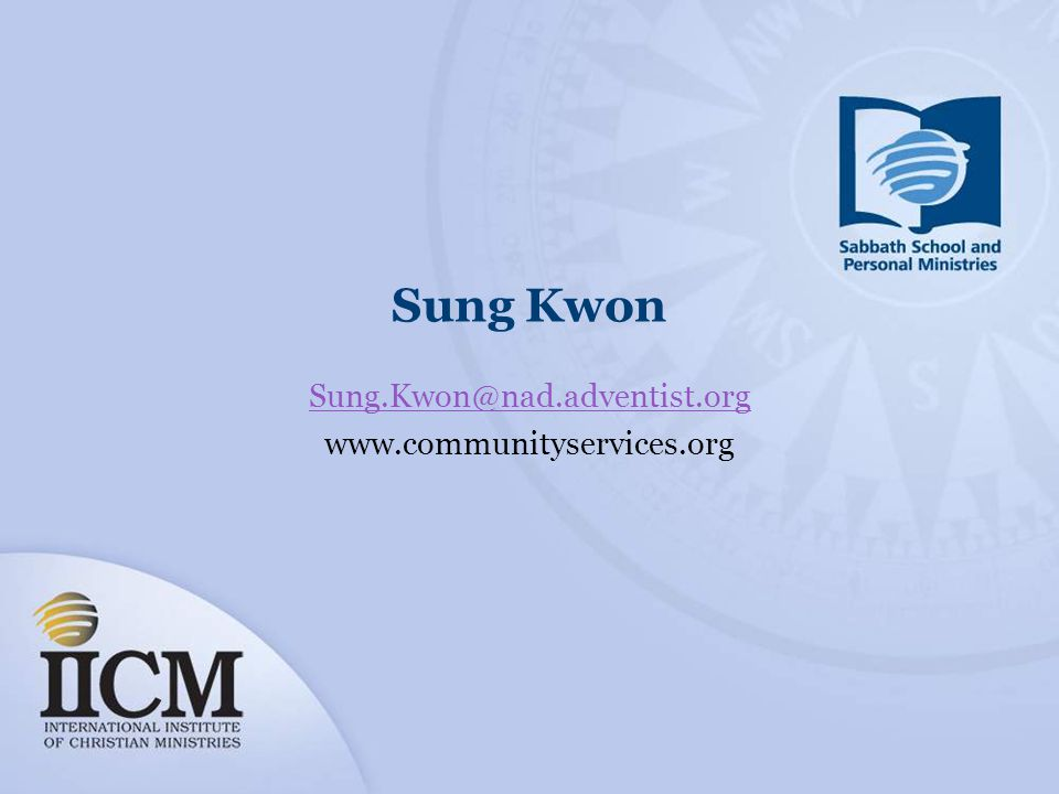 Sung Kwon Sung.Kwon@nad.adventist.org www.communityservices.org