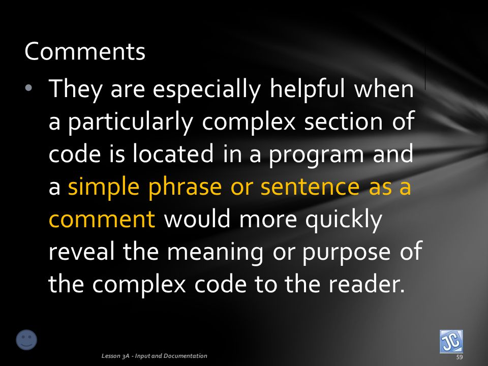 Comment examples Lesson 3A - Input and Documentation60 The program below contains examples of comments.