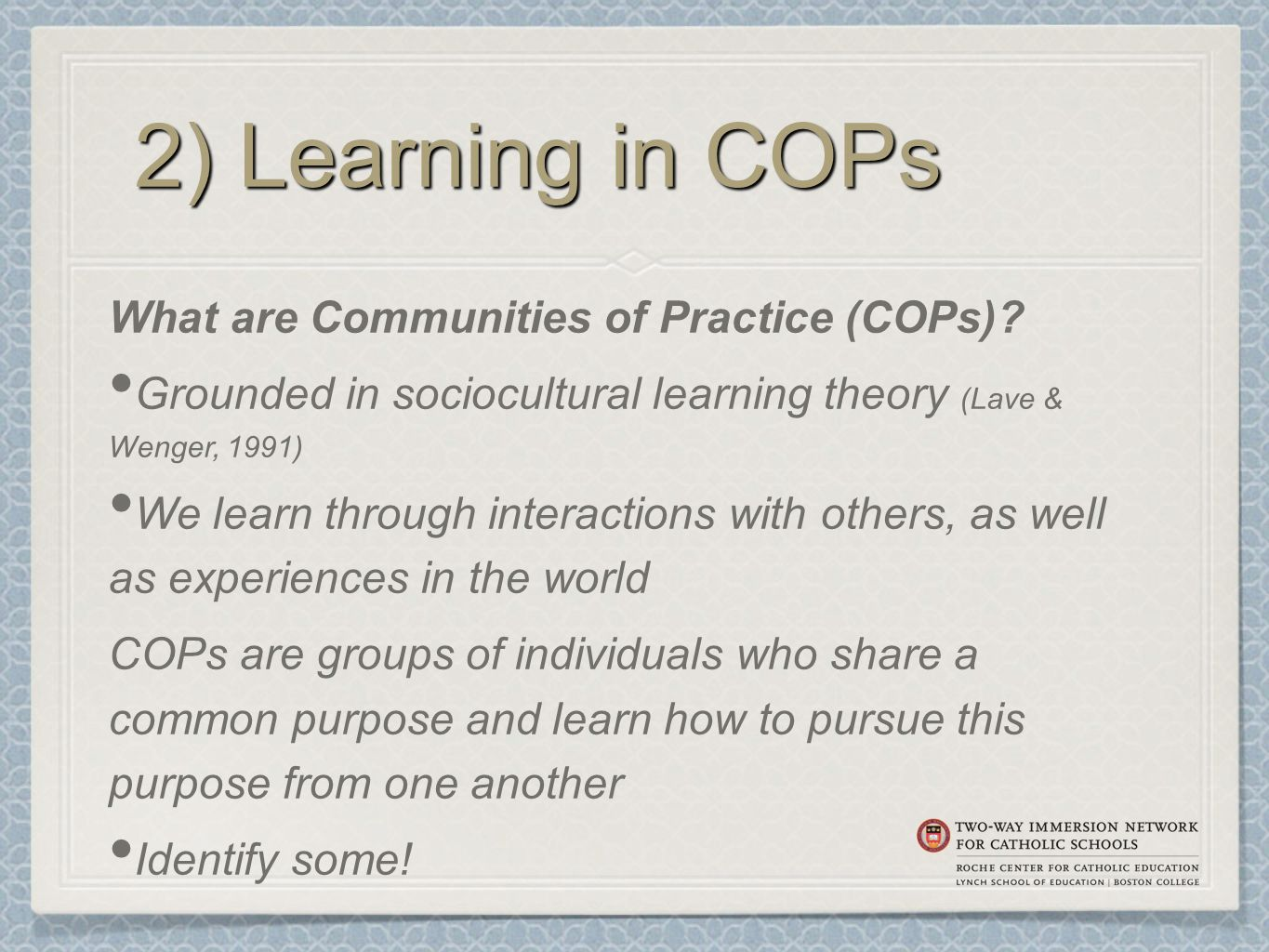 2) Learning in COPs What are Communities of Practice (COPs).