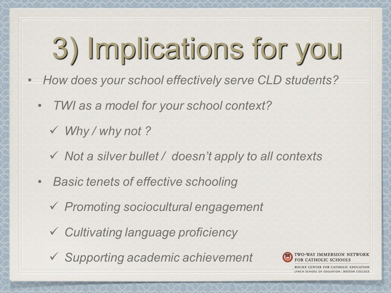 3) Implications for you How does your school effectively serve CLD students.