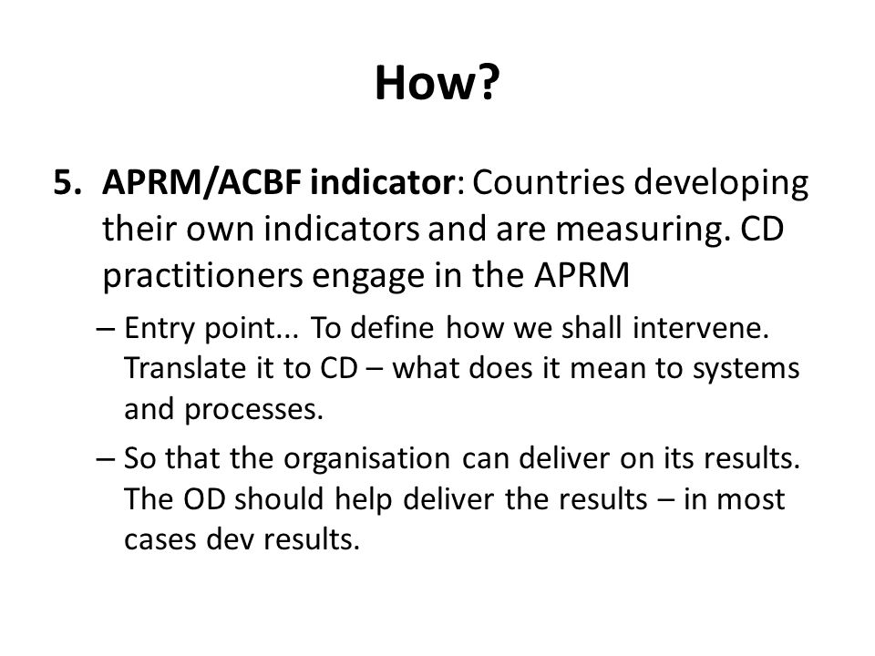 How. 5.APRM/ACBF indicator: Countries developing their own indicators and are measuring.