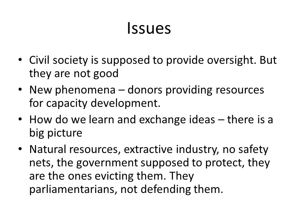 Issues Civil society is supposed to provide oversight.